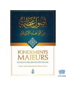 Fondements Majeurs Extraits Des Règles De L'Islam, De Abd Ar-Rahmâne Ibn Nâsser As-Sa'di