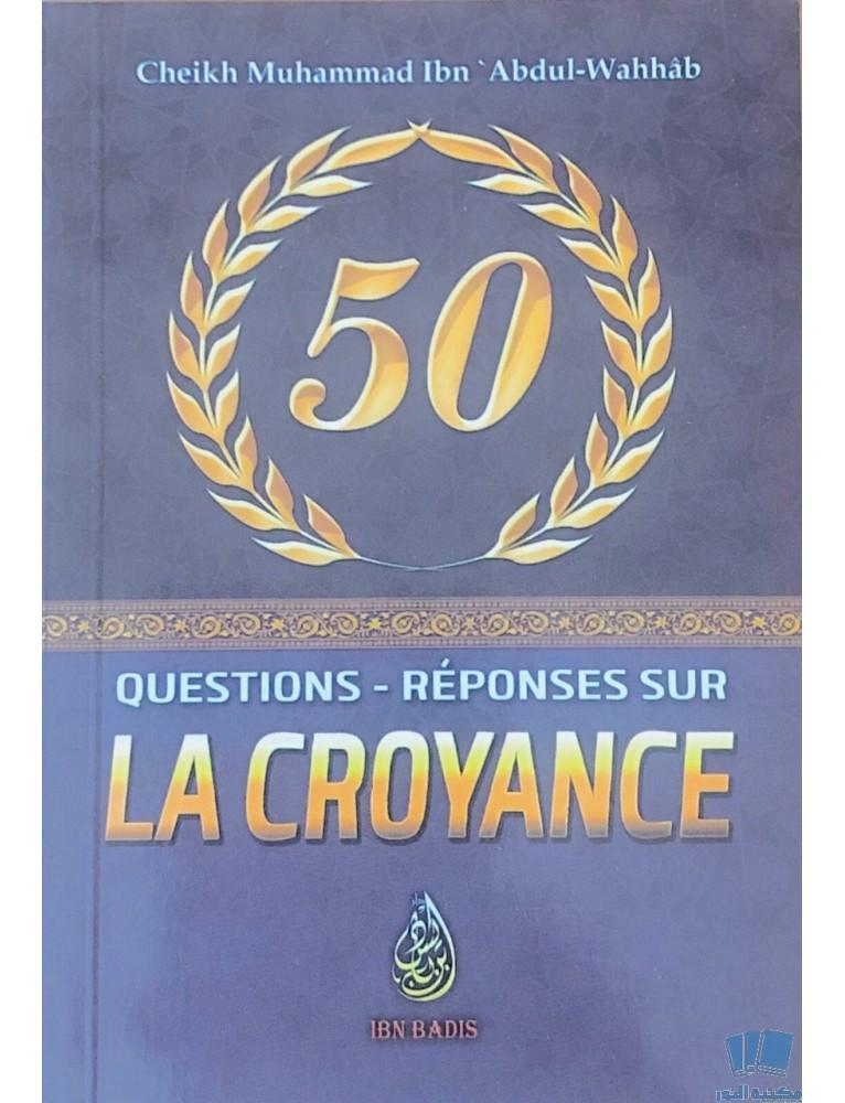 50 Questions - Réponses Sur La Croyance