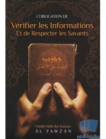 L'OBLIGATION DE VERIFIER LES INFORMATIONS ET DE RESPECTER LES SAVANTS