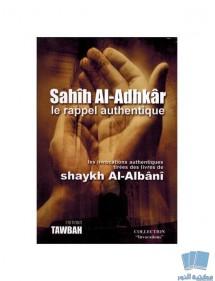 SAHIH AL-ADHKAR le rappel authentique