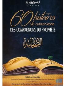 60 Histoires de Conversions des Compagnons du Prophète
